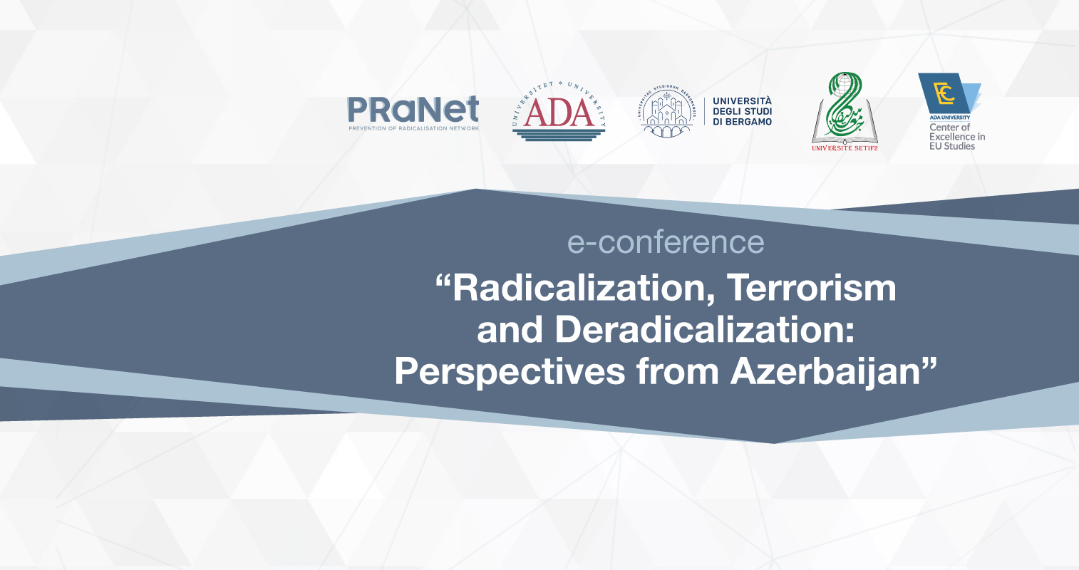 E-Conference on Radicalization, Terrorism and Deradicalization: Perspective from Azerbaijan has been conducted on June 18, 2020