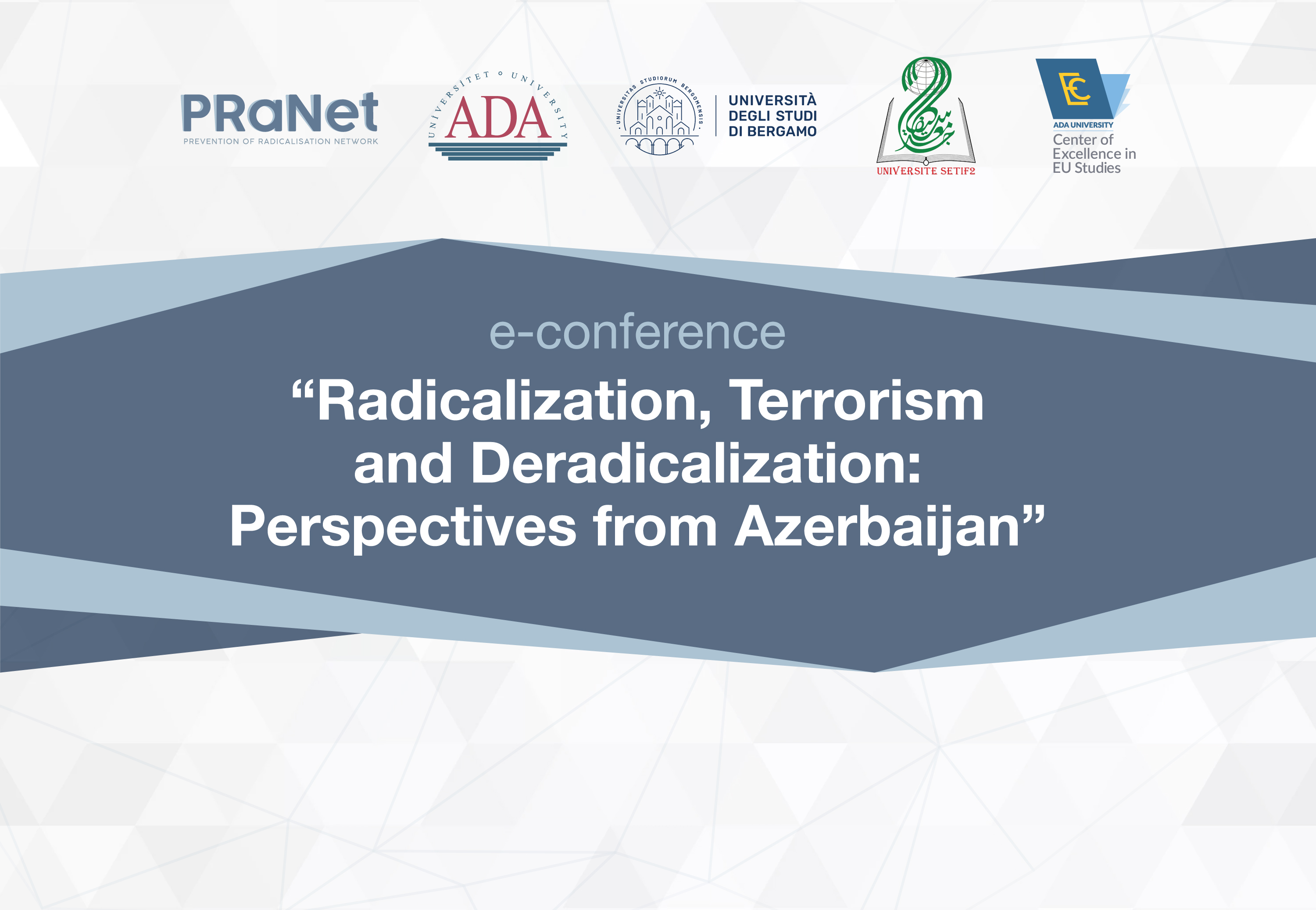 E-Conference on Radicalization, Terrorism and Radicalization: Perspective from Azerbaijan within PRaNet project